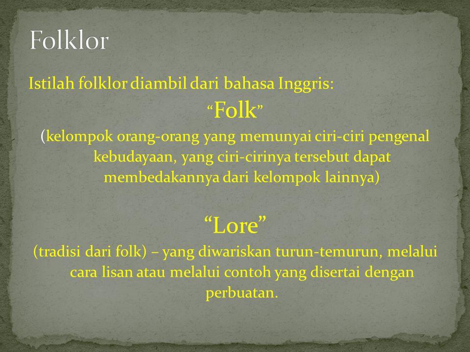 Folklor Lore Istilah folklor diambil dari bahasa Inggris: Folk