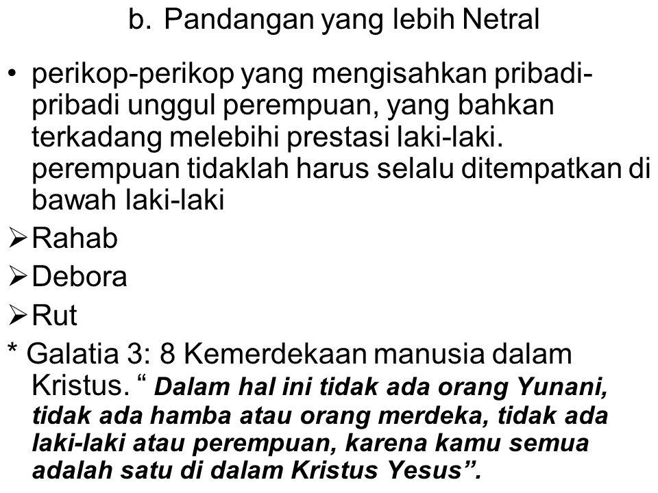 b. Pandangan yang lebih Netral