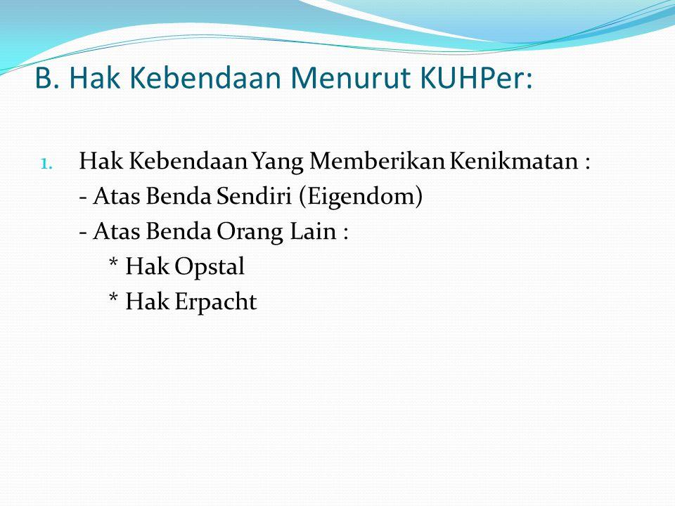 B. Hak Kebendaan Menurut KUHPer: