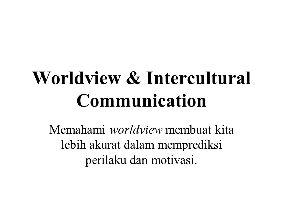 Worldview & Intercultural Communication