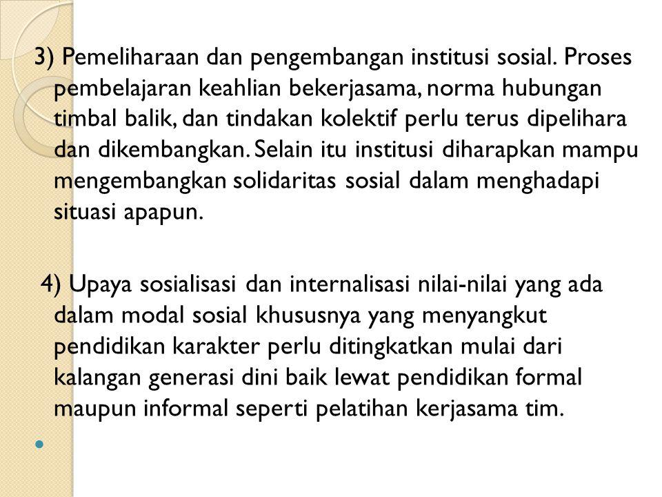 3) Pemeliharaan dan pengembangan institusi sosial