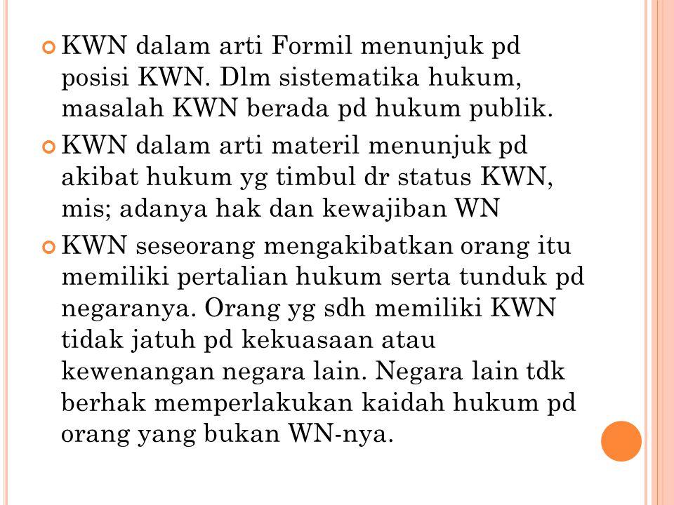 KWN dalam arti Formil menunjuk pd posisi KWN