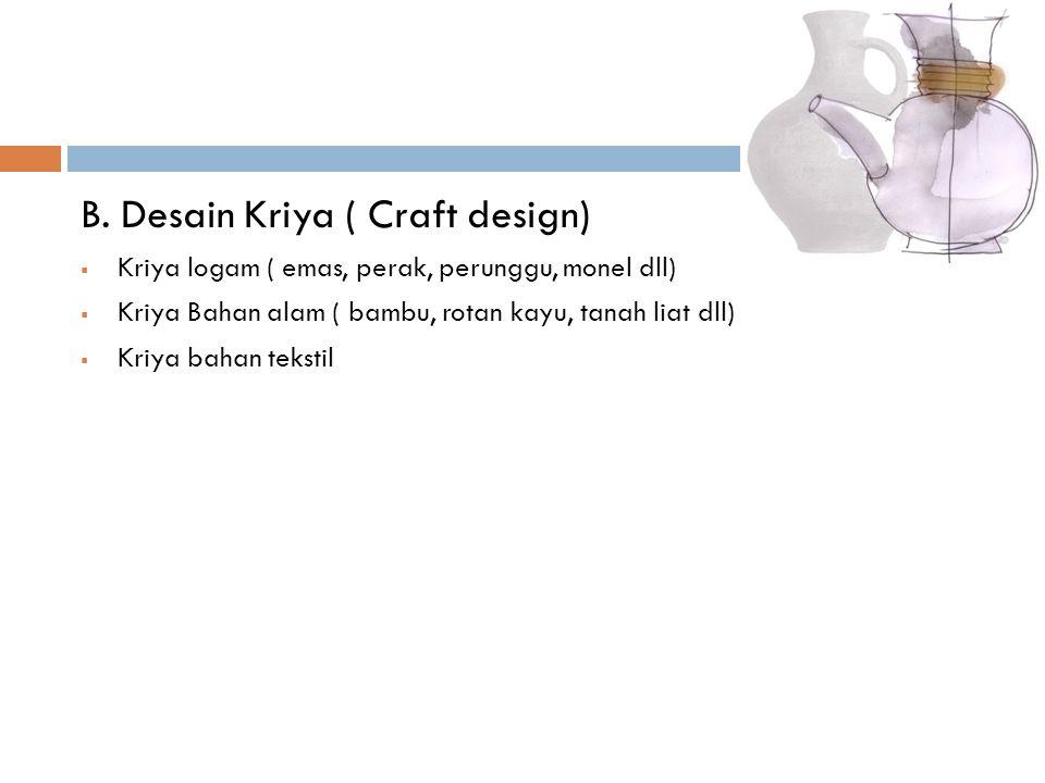 B. Desain Kriya ( Craft design)