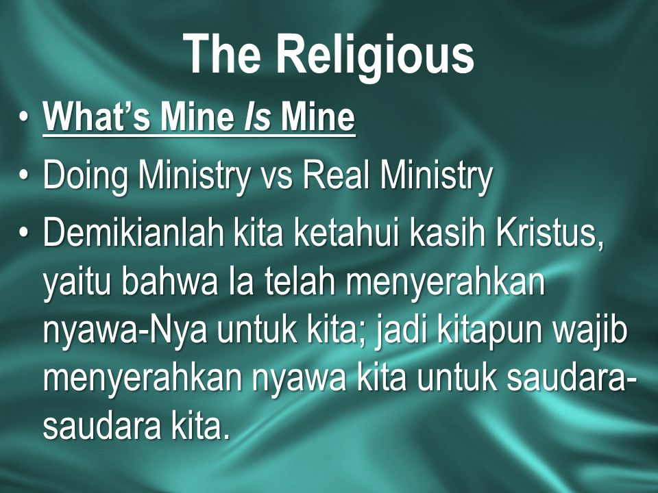 The Religious What's Mine Is Mine Doing Ministry vs Real Ministry