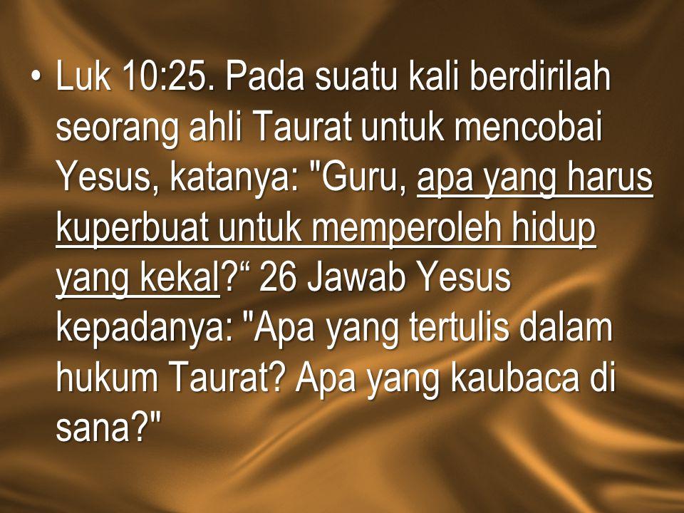 Luk 10:25.