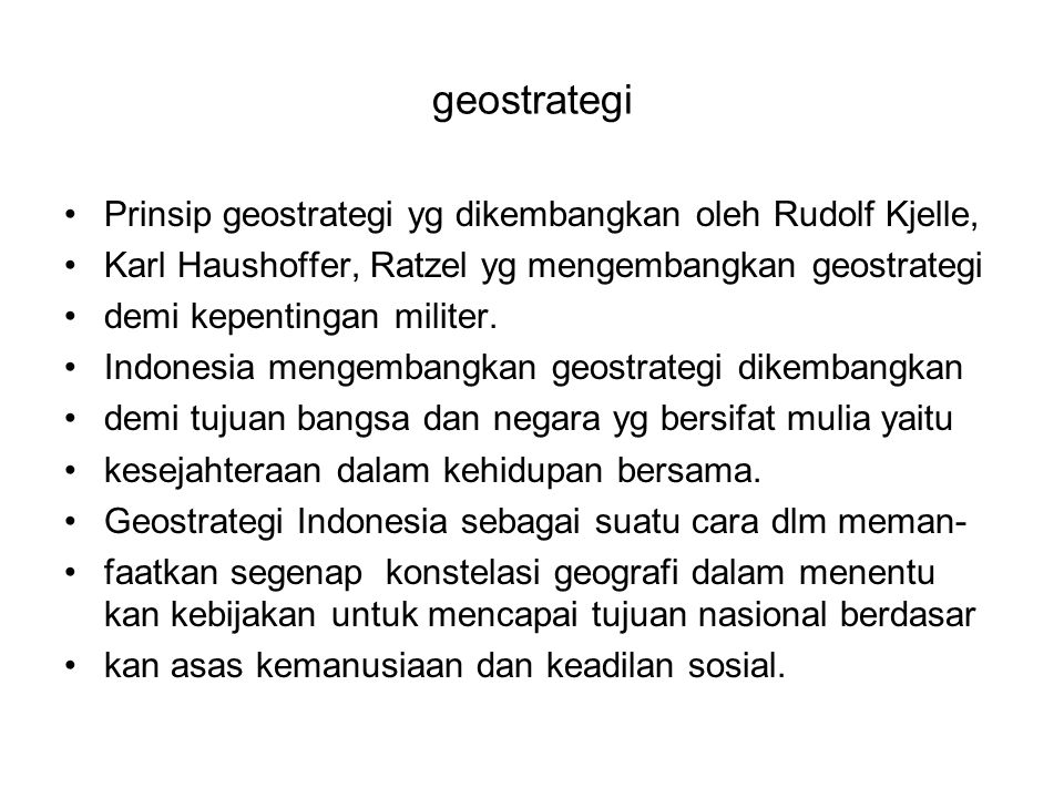 geostrategi Prinsip geostrategi yg dikembangkan oleh Rudolf Kjelle,