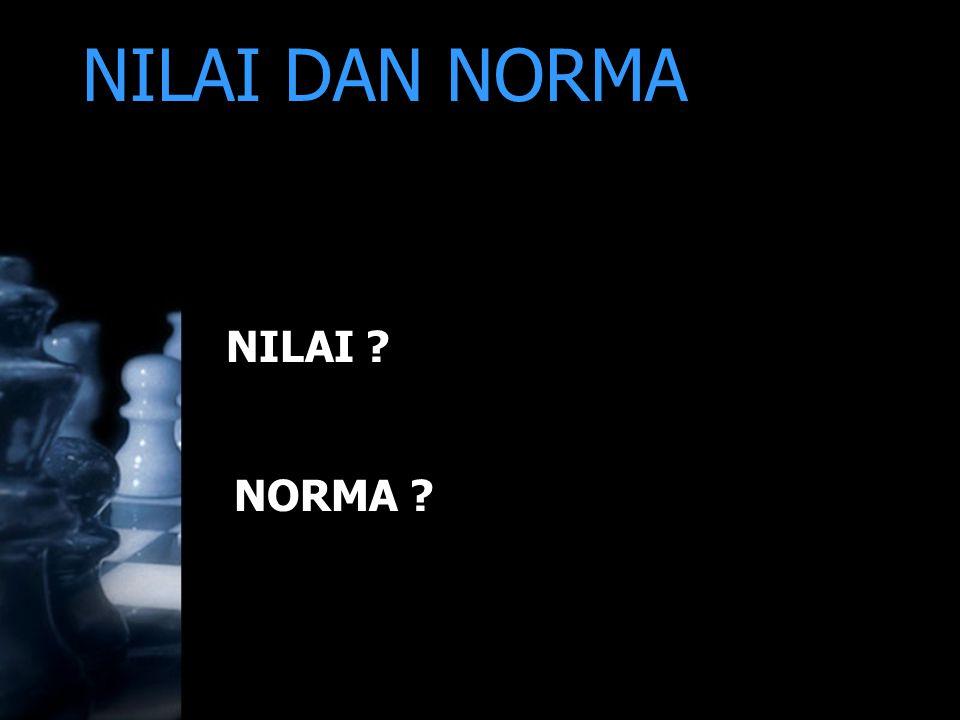 NILAI DAN NORMA NILAI NORMA