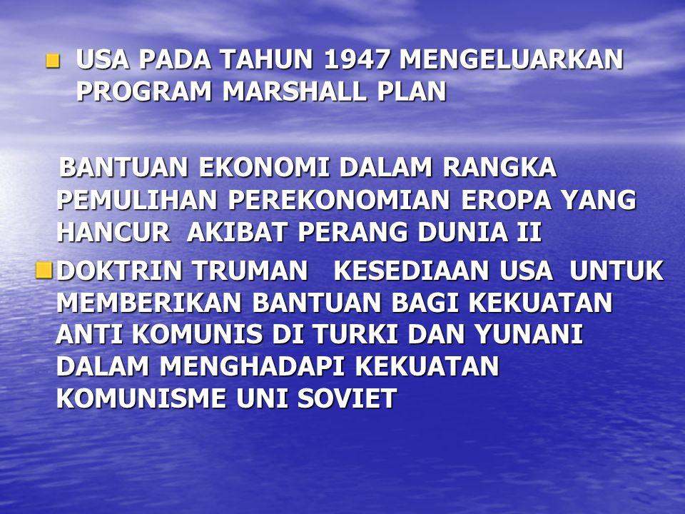 USA PADA TAHUN 1947 MENGELUARKAN PROGRAM MARSHALL PLAN
