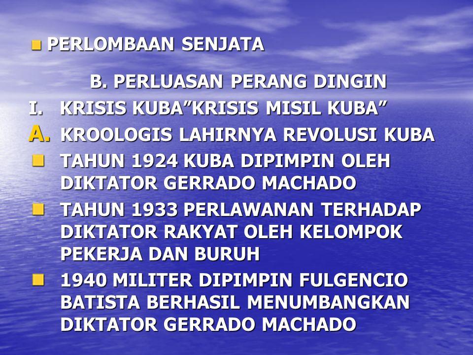 B. PERLUASAN PERANG DINGIN