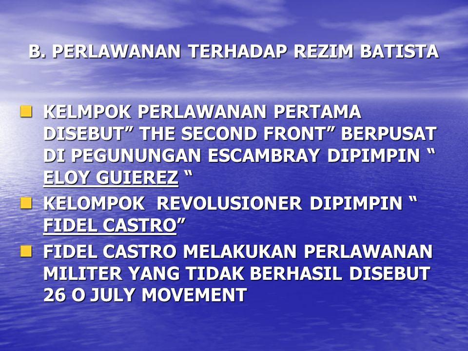 B. PERLAWANAN TERHADAP REZIM BATISTA