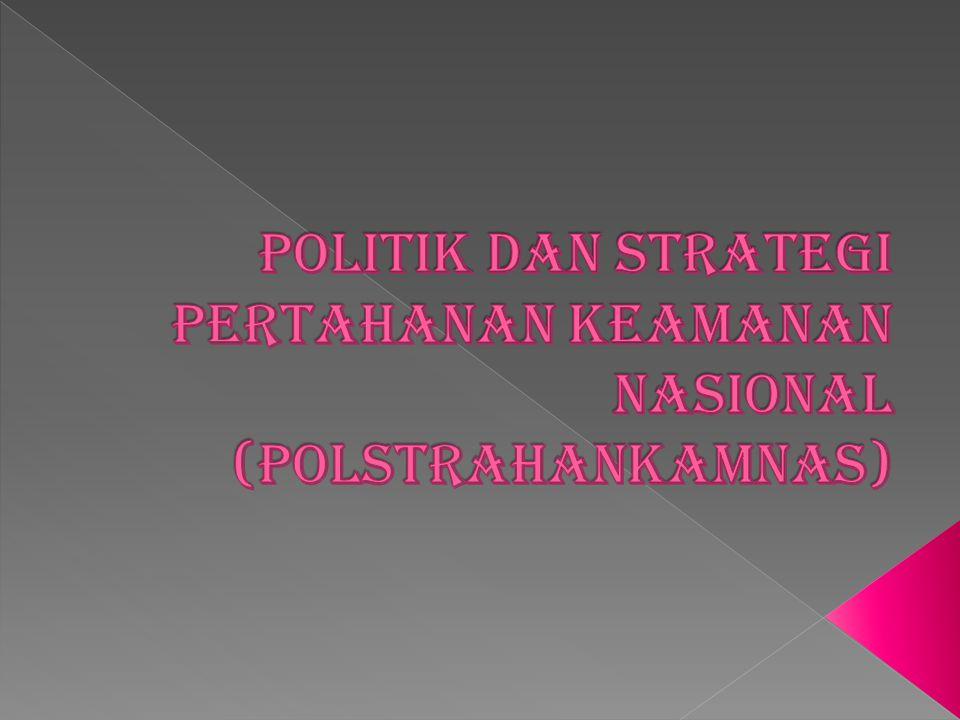 Politik dan Strategi Pertahanan Keamanan Nasional (Polstrahankamnas)