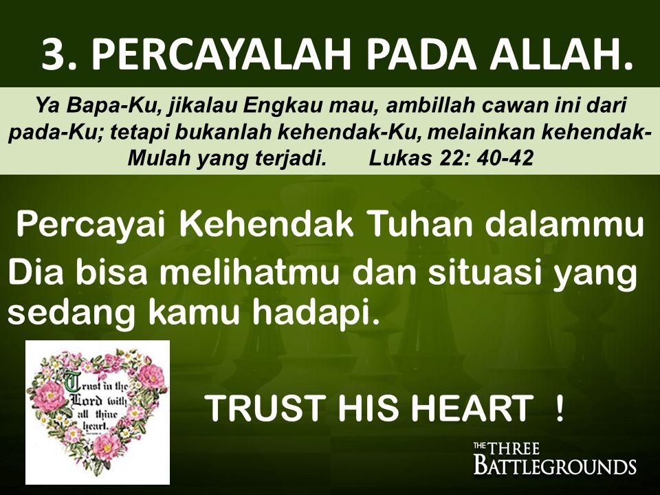 Percayai Kehendak Tuhan dalammu