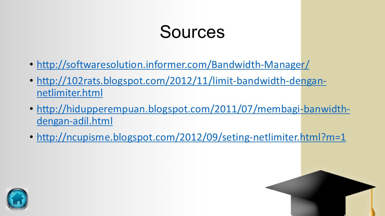 Sources http://softwaresolution.informer.com/Bandwidth-Manager/