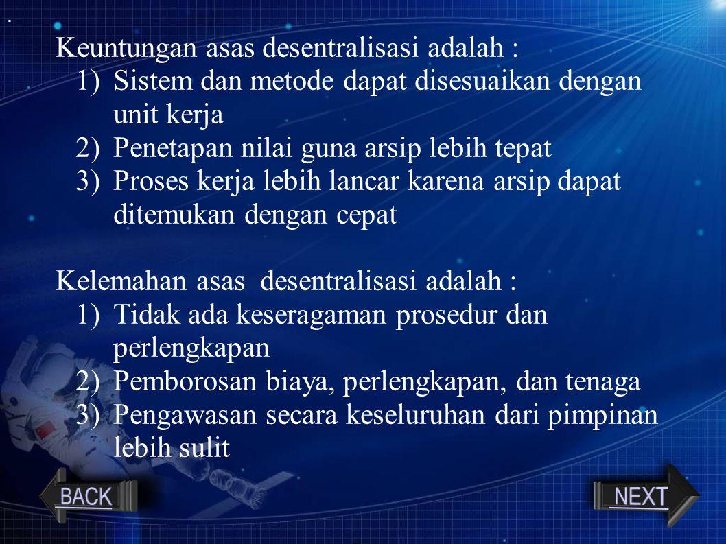 Keuntungan asas desentralisasi adalah :