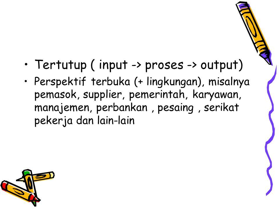 Tertutup ( input -> proses -> output)