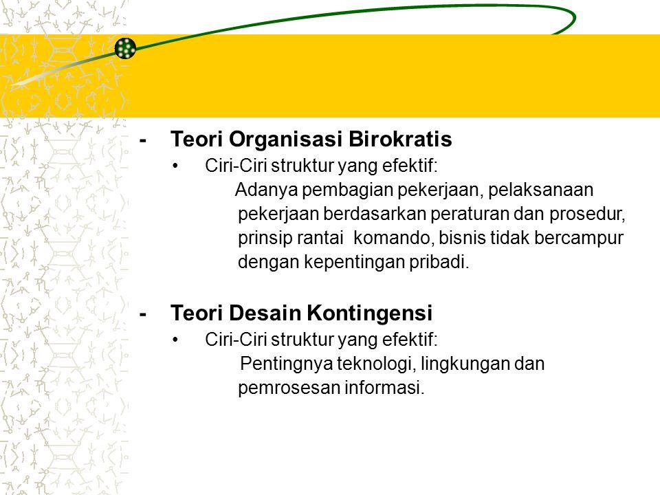 - Teori Organisasi Birokratis