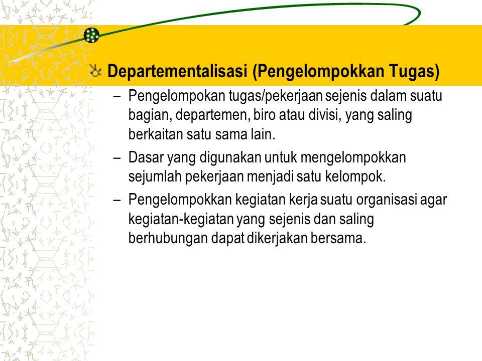 Departementalisasi (Pengelompokkan Tugas)