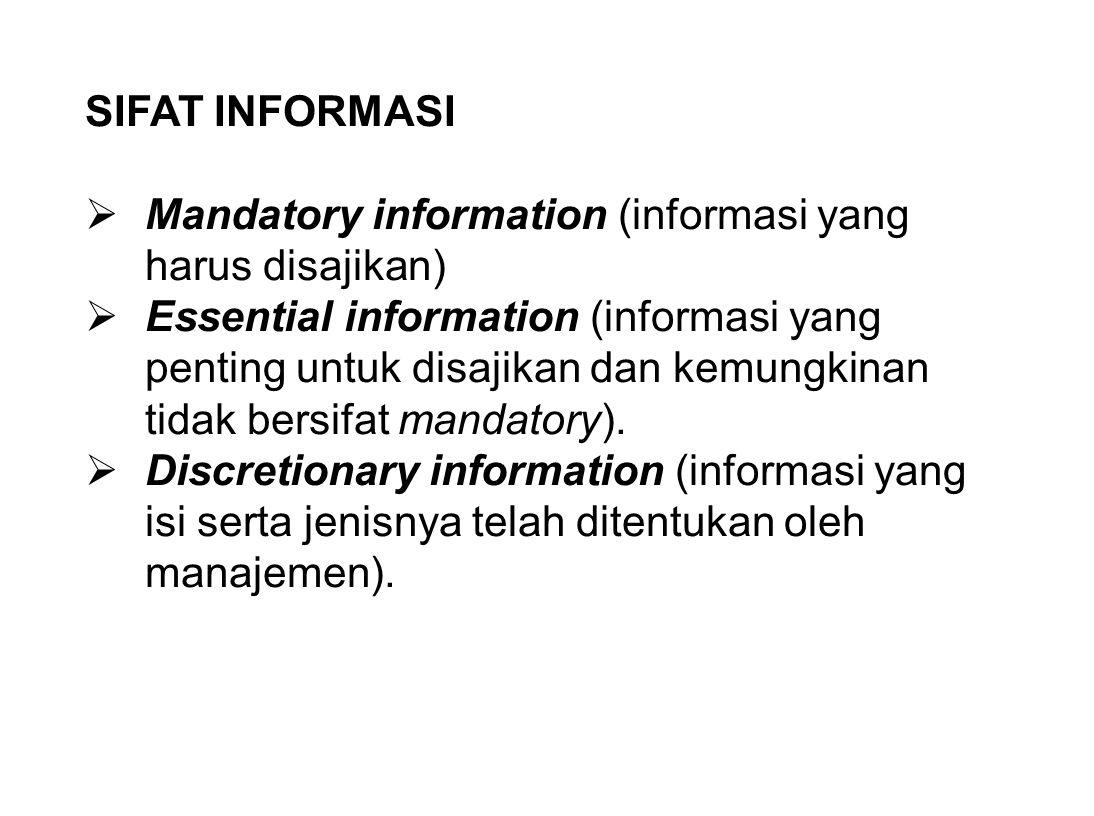 SIFAT INFORMASI Mandatory information (informasi yang harus disajikan)