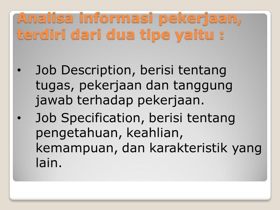 Analisa informasi pekerjaan, terdiri dari dua tipe yaitu :
