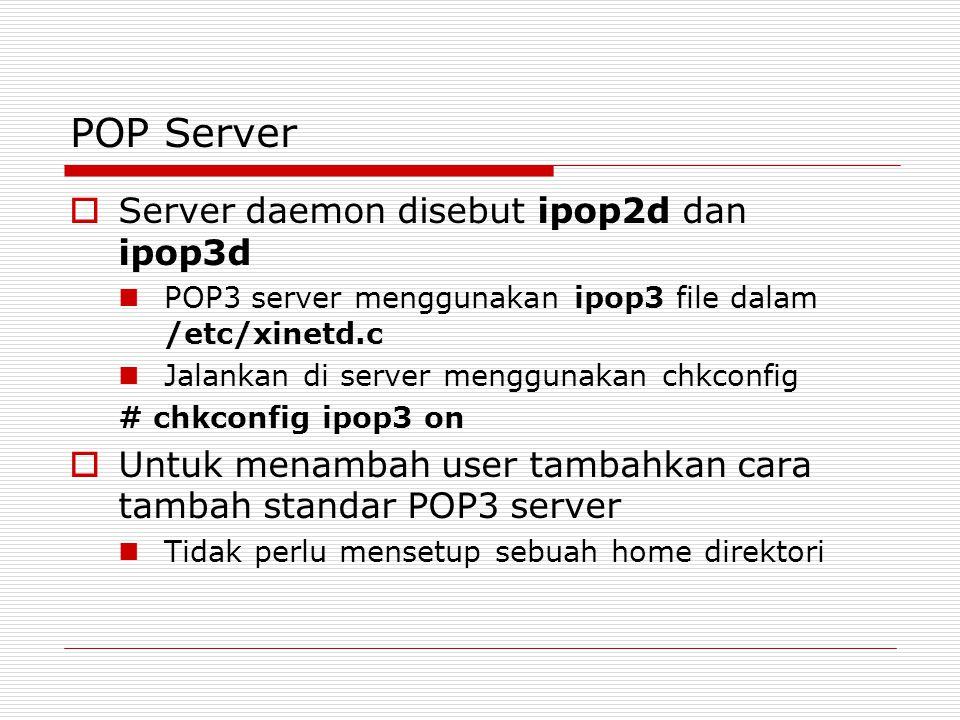 POP Server Server daemon disebut ipop2d dan ipop3d
