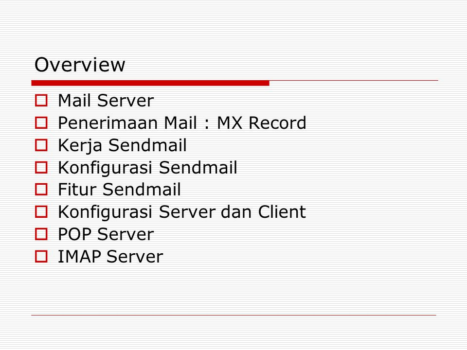 Overview Mail Server Penerimaan Mail : MX Record Kerja Sendmail