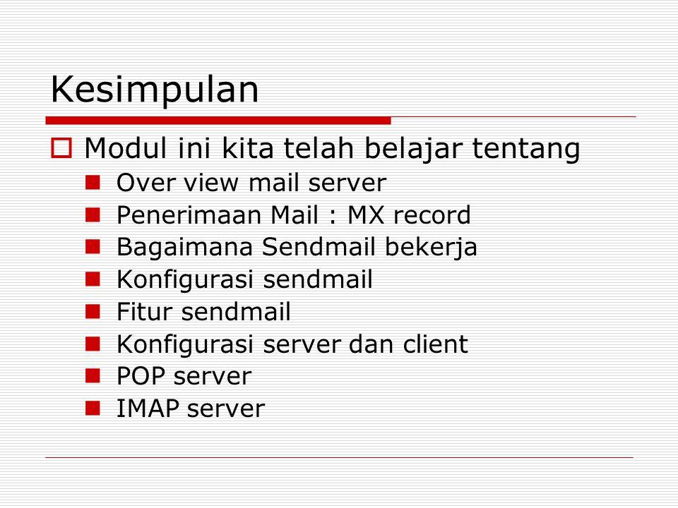 Kesimpulan Modul ini kita telah belajar tentang Over view mail server