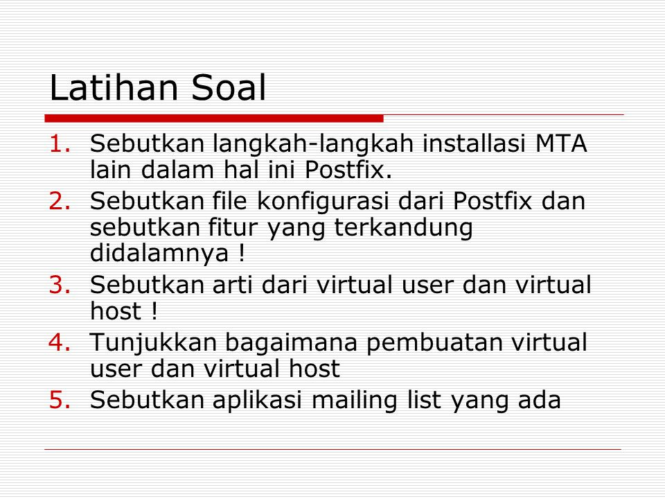 Latihan Soal Sebutkan langkah-langkah installasi MTA lain dalam hal ini Postfix.