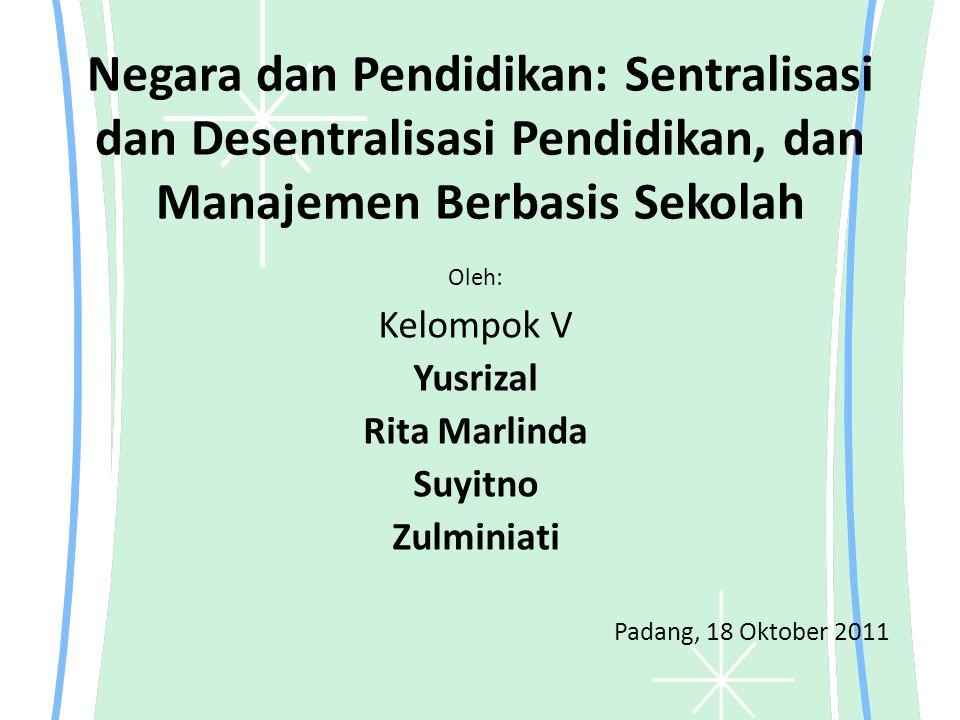 Negara dan Pendidikan: Sentralisasi dan Desentralisasi Pendidikan, dan Manajemen Berbasis Sekolah