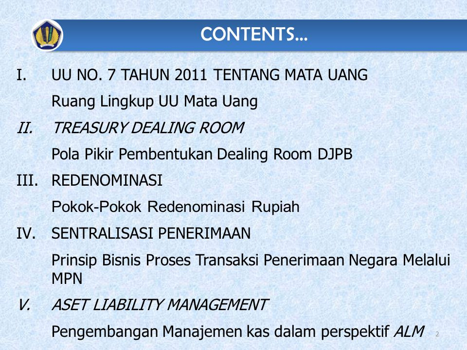 UU NO. 7 TAHUN 2011 TENTANG MATA UANG Ruang Lingkup UU Mata Uang