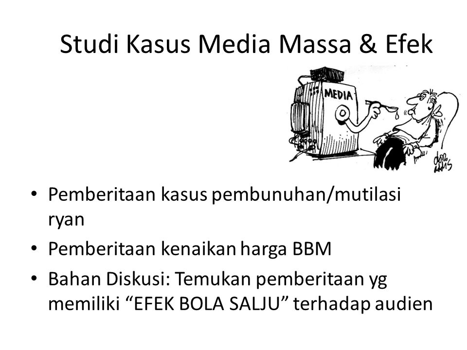 Studi Kasus Media Massa & Efek