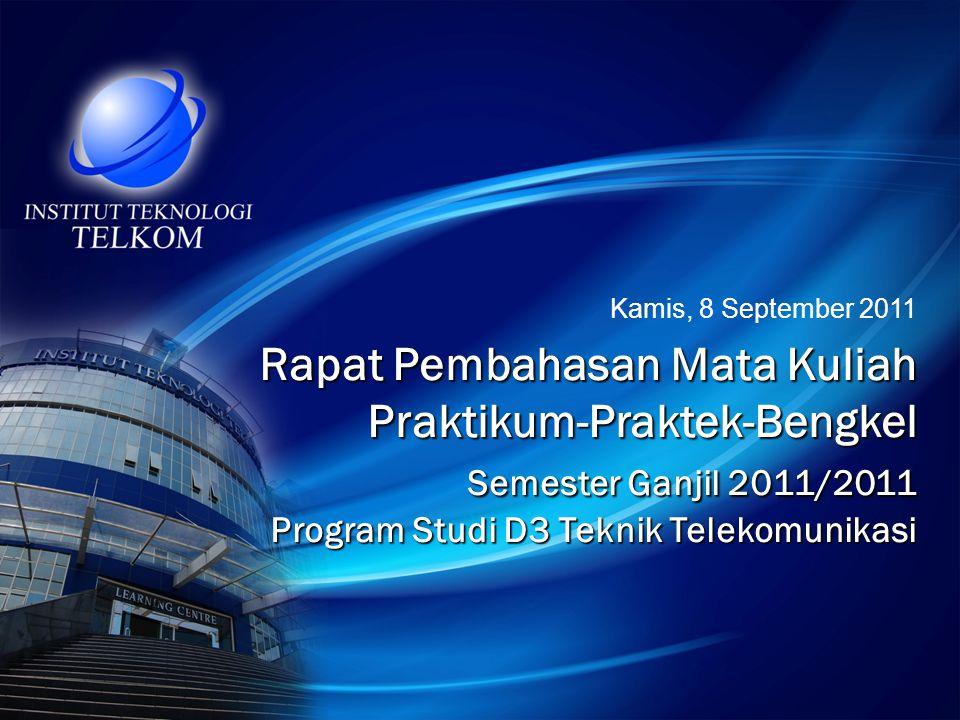 Kamis, 8 September 2011 Rapat Pembahasan Mata Kuliah Praktikum-Praktek-Bengkel Semester Ganjil 2011/2011 Program Studi D3 Teknik Telekomunikasi.