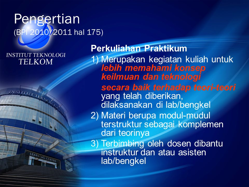 Pengertian (BPI 2010/2011 hal 175) Perkuliahan Praktikum