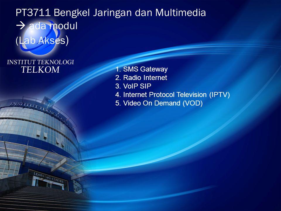 PT3711 Bengkel Jaringan dan Multimedia  ada modul (Lab Akses)