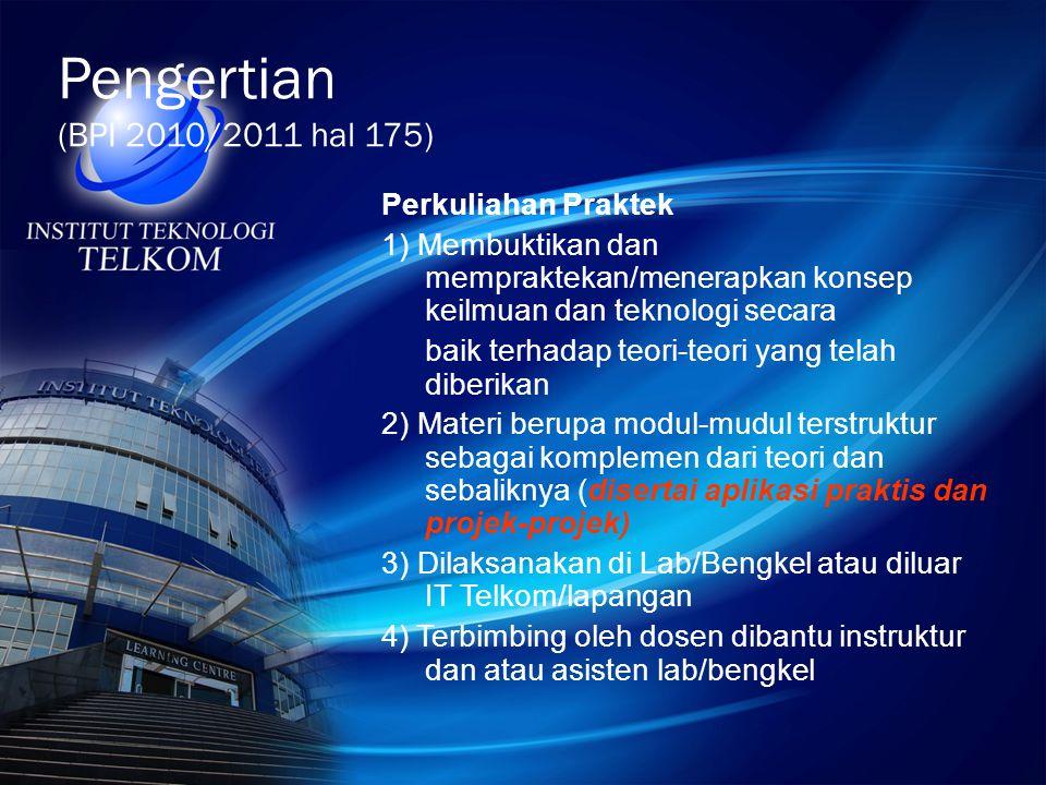 Pengertian (BPI 2010/2011 hal 175) Perkuliahan Praktek