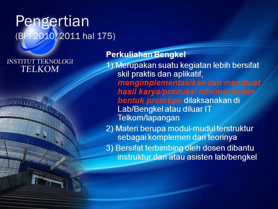 Pengertian (BPI 2010/2011 hal 175) Perkuliahan Bengkel
