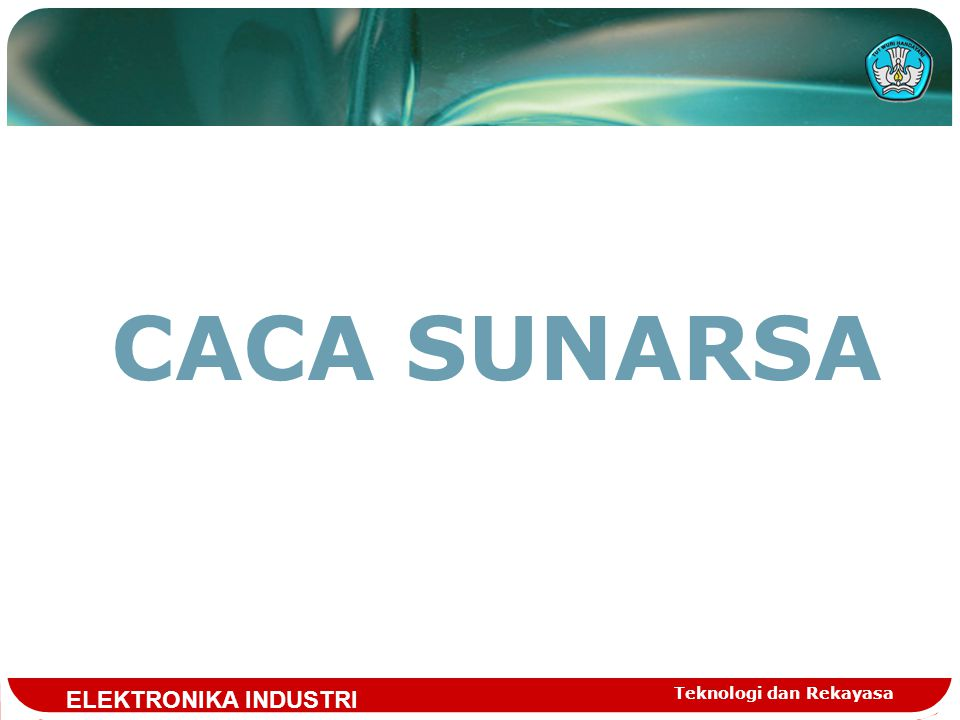 CACA SUNARSA ELEKTRONIKA INDUSTRI Teknologi dan Rekayasa
