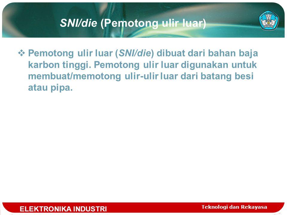 SNI/die (Pemotong ulir luar)
