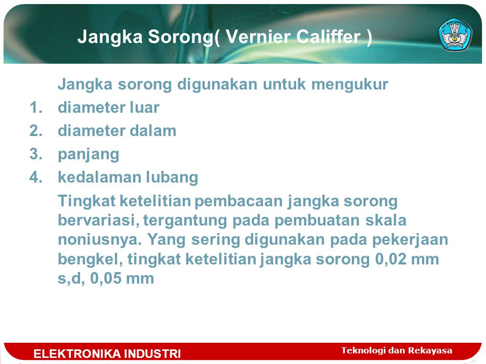 Jangka Sorong( Vernier Califfer )