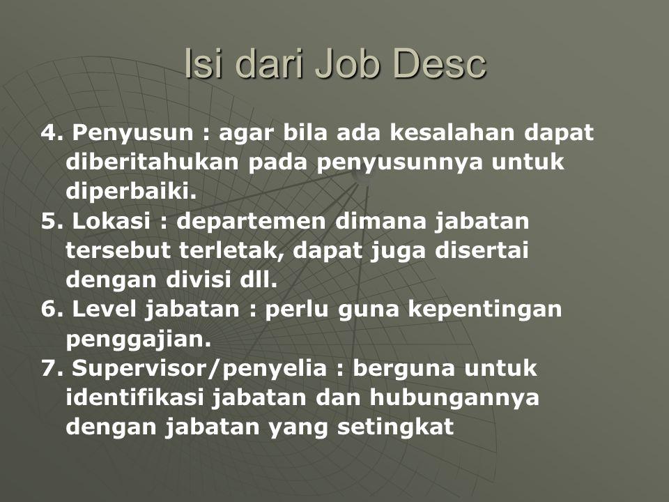 Isi dari Job Desc 4. Penyusun : agar bila ada kesalahan dapat