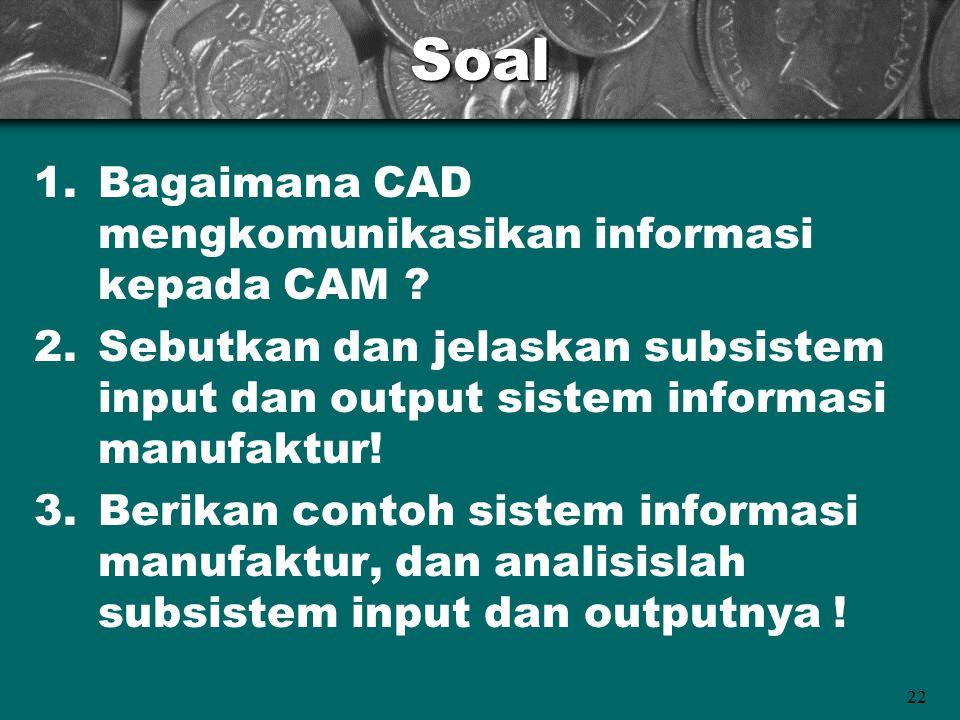 Soal Bagaimana CAD mengkomunikasikan informasi kepada CAM