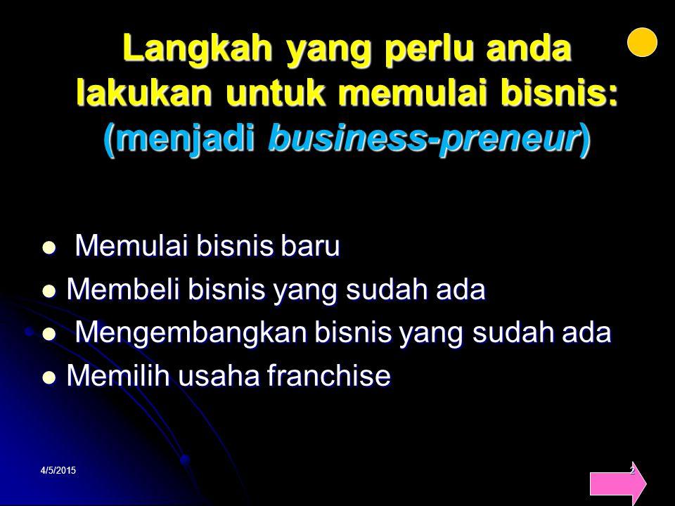 Langkah yang perlu anda lakukan untuk memulai bisnis: (menjadi business-preneur)