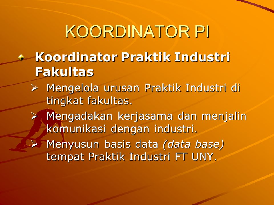 KOORDINATOR PI Koordinator Praktik Industri Fakultas