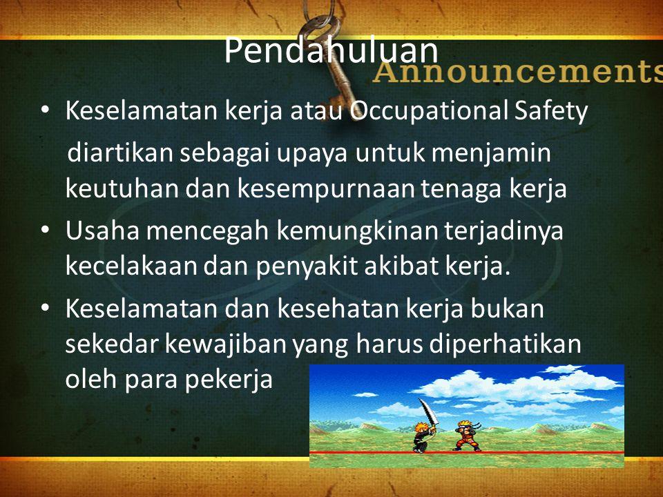 Pendahuluan Keselamatan kerja atau Occupational Safety