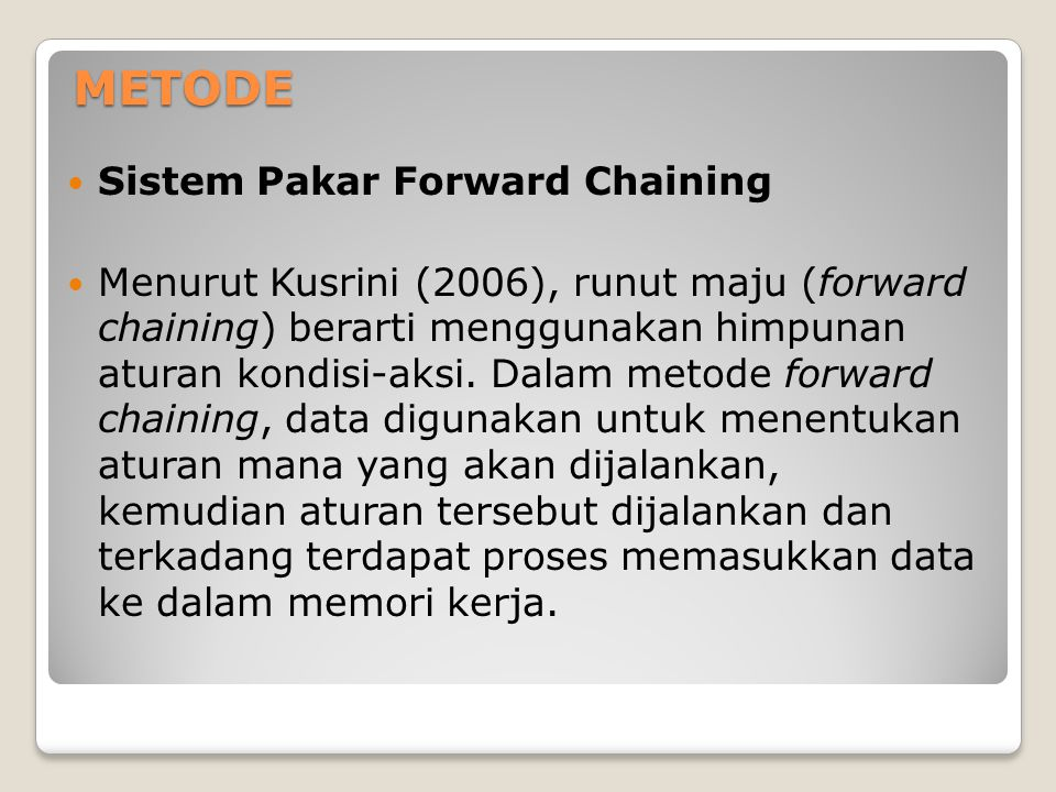METODE Sistem Pakar Forward Chaining