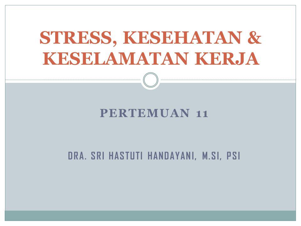 STRESS, KESEHATAN & KESELAMATAN KERJA