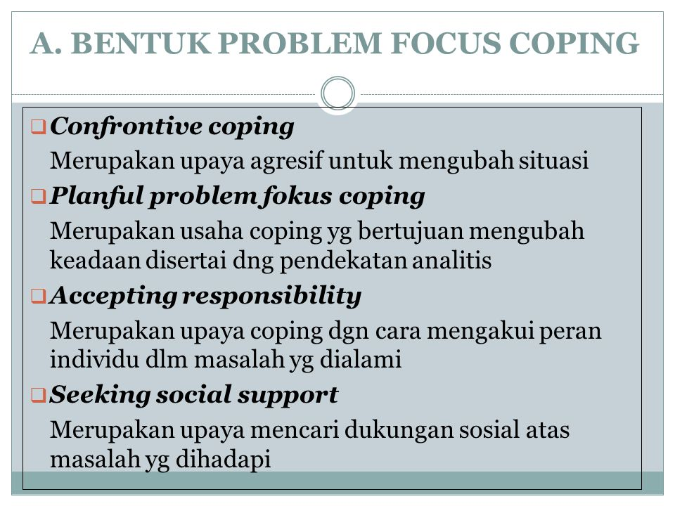 A. BENTUK PROBLEM FOCUS COPING