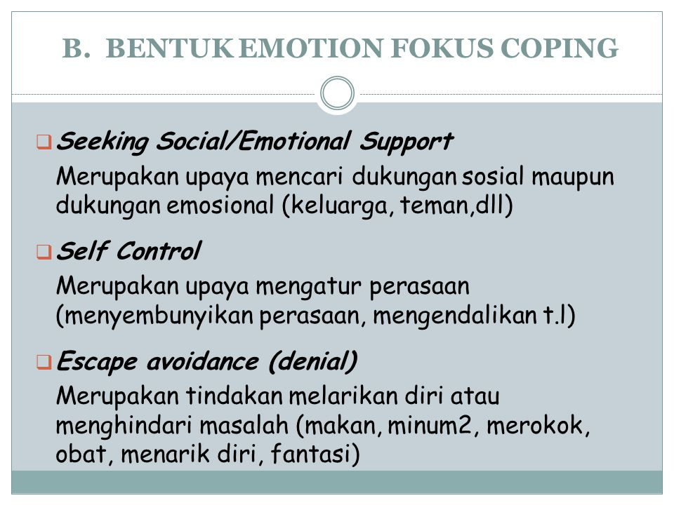 B. BENTUK EMOTION FOKUS COPING