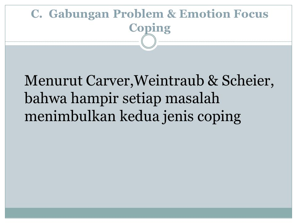 C. Gabungan Problem & Emotion Focus Coping