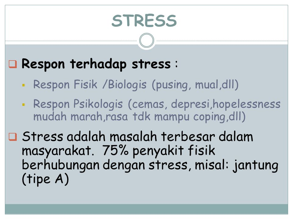 STRESS Respon terhadap stress :