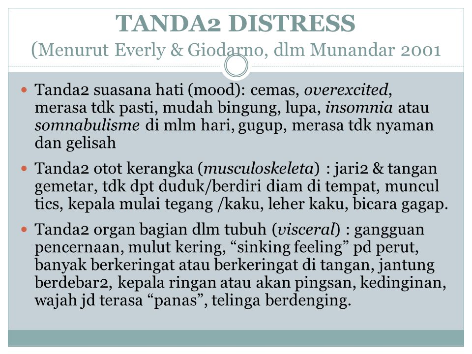 TANDA2 DISTRESS (Menurut Everly & Giodarno, dlm Munandar 2001